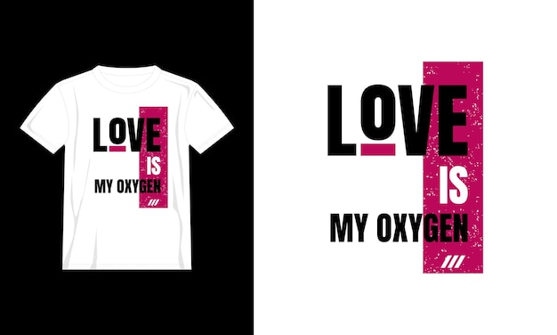 Liebe ist mein sauerstoff typografie t-shirt design