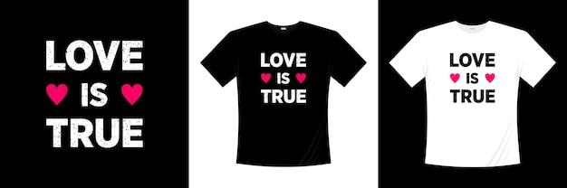 Liebe ist wahr typografie t-shirt design. liebe, romantisches t-shirt.