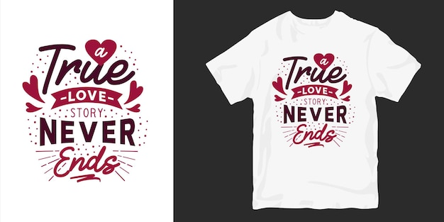 Liebe und romantische typografie t-shirt design slogan zitate. wahre liebesgeschichte endet nie
