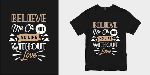 Liebe und romantische typografie t-shirt design slogan zitate