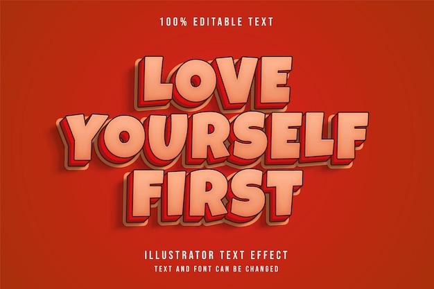 Lieben sie sich zuerst, 3d bearbeitbaren texteffektcreme-abstufungsrot-comic-schatten-textstil