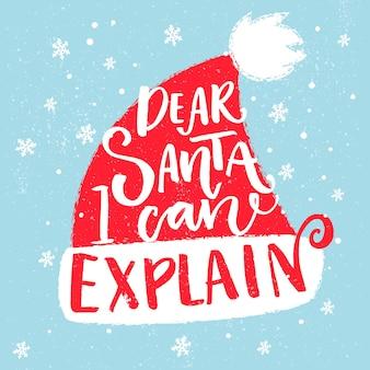 Lieber weihnachtsmann, ich kann erklären lustiger spruch für weihnachtst-shirt grußkarte typografie auf rotem hut