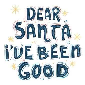 Lieber weihnachtsmann, ich war das ganze jahr über gut.