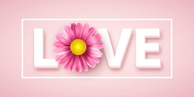 Liebestypographie mit rosa gänseblümchenblume. vektor-illustration