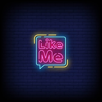 Like me neon signs style text