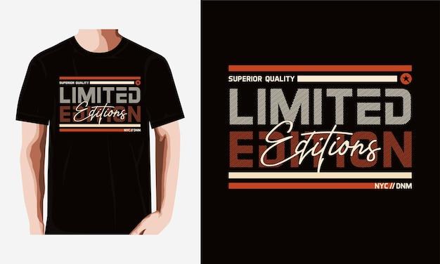 Limitierte auflagen typografie t-shirt design premium-vektor
