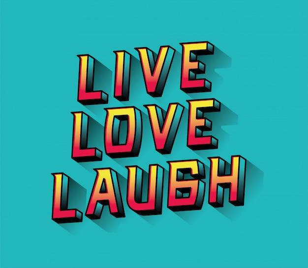 Live-liebe lachen schriftzug design, typografie retro und comic-thema