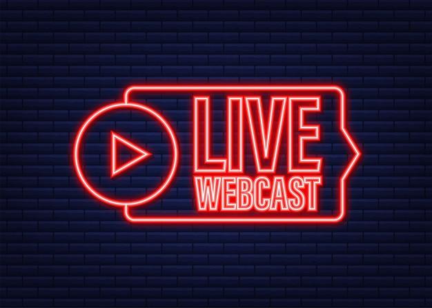Live-webcast-schaltfläche, symbol, emblem. neon-symbol. vektorgrafik auf lager.