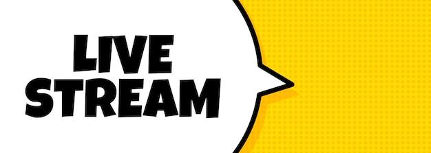 Liveübertragung. sprechblasen-banner mit live-stream-text. lautsprecher. für business, marketing und werbung. vektor auf isoliertem hintergrund. eps 10.