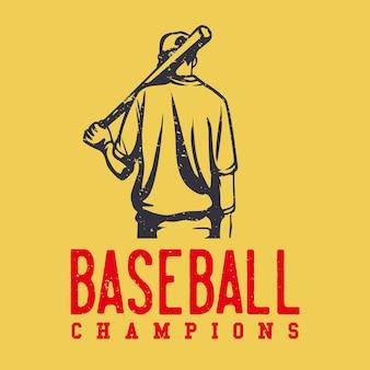 Logo-design-baseball-champion mit baseball-spieler, der baseball-wette vintage illustration hält