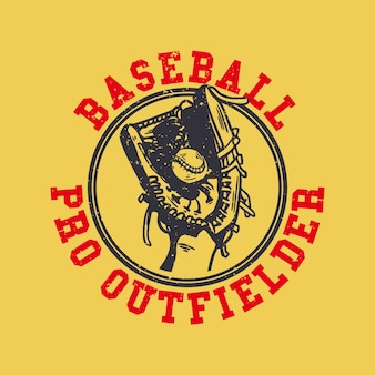 Logo design baseball pro outfielder mit baseballhandschuh hält eine baseball vintage illustration