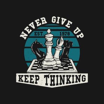 Logo-design geben nie auf, mit schach auf der vintage-illustration des schachbretts zu denken