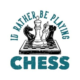 Logo-design ich würde lieber schach mit schach-vintage-illustration spielen