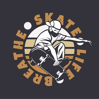Logo design skate leben atmen mit mann spielen skateboard vintage illustration