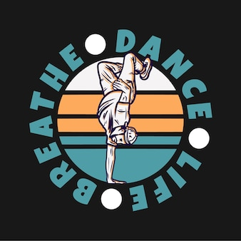Logo design tanzleben atmen mit mann tanzen freestyle vintage illustration