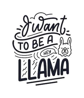 Lustiges handgezeichnetes schriftzitat über lama Premium Vektoren