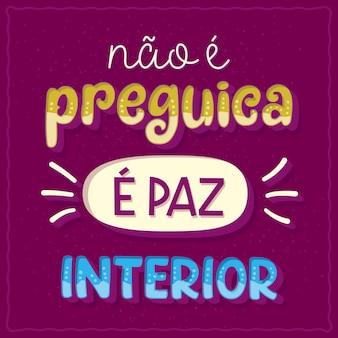 Lustiges phrasenplakat in brasilianischer portugiesischer übersetzung es ist keine faulheit, sein innerer frieden