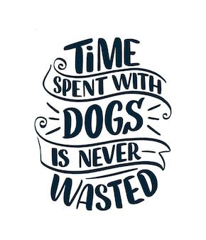 Lustiges satzhand gezeichnetes inspirierendes zitat über hundebeschriftung