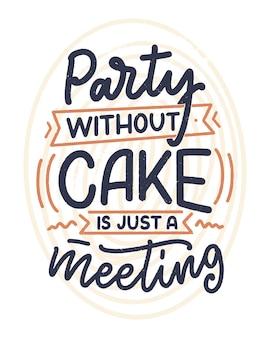Lustiges sprichwort, inspirierendes zitat für café oder bäckerei