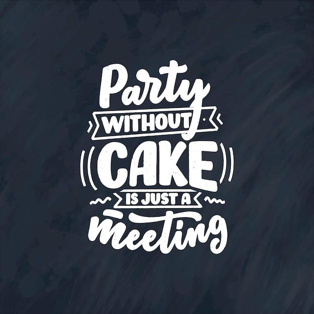 Lustiges sprichwort, inspirierendes zitat für café- oder bäckereidruck. lustige pinselkalligraphie.