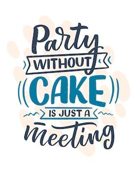 Lustiges sprichwort, inspirierendes zitat für café- oder bäckereidruck