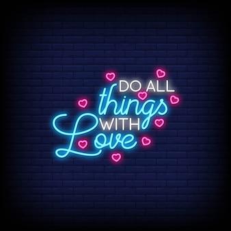 Mach alles mit liebe zum plakat im neonstil. moderne zitatinspiration im neonstil.