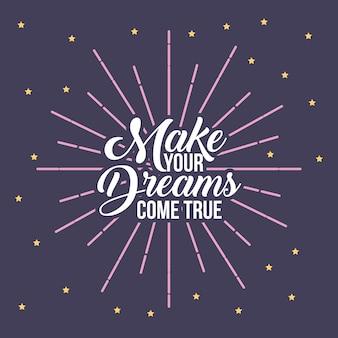 Mache deine träume