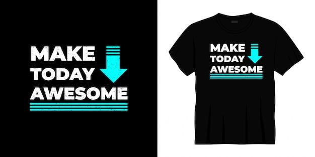 Machen heute fantastische typografie t-shirt design