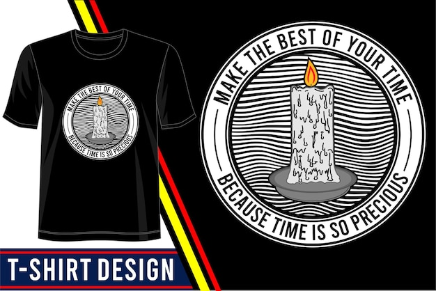 Machen sie das beste aus ihrem zeit-t-shirt-design