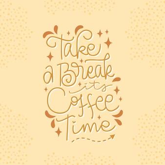Machen sie eine pause für die kaffeezeit, die ein motivierendes zitat schreibt