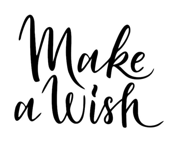 Machen sie einen wunsch-schriftzug. motivierendes und inspirierendes schriftzug-typografie-zitat. kalligraphie-design für druck, karte, banner, poster. kontinuierliche designillustration des handabgehobenen betrages auf weißem hintergrund.