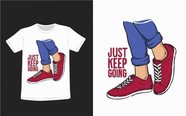 Machen sie einfach weiter typografie illustration für t-shirt design