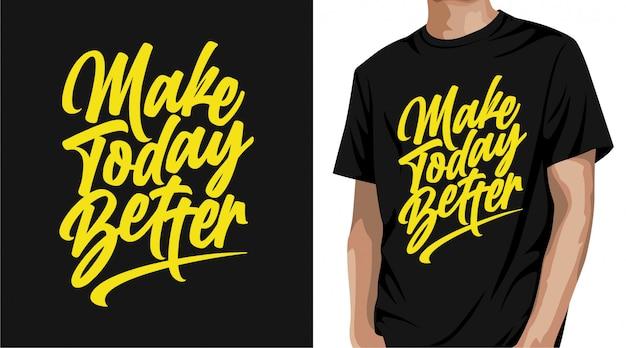Machen sie heute besseres t-shirt design