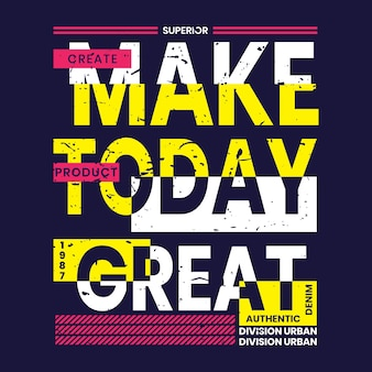 Machen sie heute tolles t-shirt design