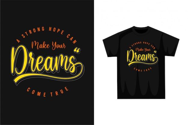 Machen sie ihre träume - grafisches t-shirt