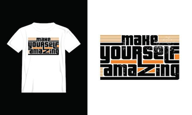 Machen sie sich erstaunliche t-shirt design