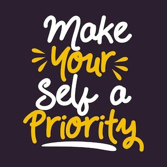Machen sie sich selbst zur priorität