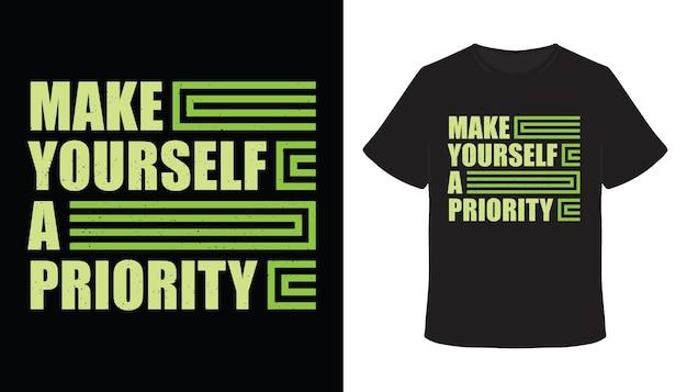 Machen sie sich zu einem vorrangigen typografie-t-shirt-design