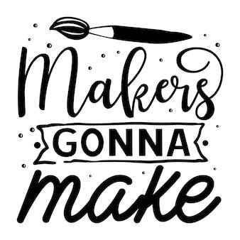 Macher machen typografie premium vektor tshirt design zitat vorlage
