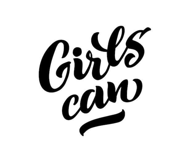 Mädchen können vektorbeschriftung von handgezeichneten mädchen können handbeschriftung feministische sloganphrase
