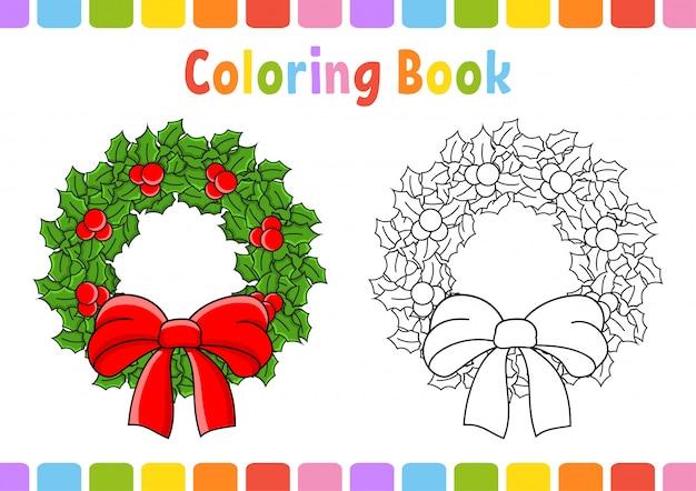 Malbuch für kinder. weihnachtskranz. zeichentrickfigur.