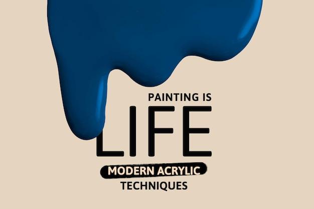 Malerei ist leben vorlage vektor kreative farbe tropft werbebanner