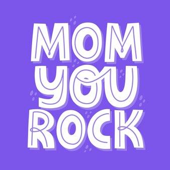 Mama, du rockst zitat. handgezeichnete vektorbeschriftung für karte, t-shirt, banner. konzept zum muttertag.