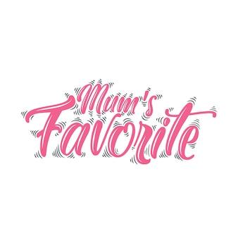 Mama's fevorite, muttertag schriftzug design vector illustration
