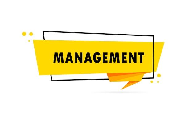 Management. sprechblasenbanner im origami-stil. aufkleber-design-vorlage mit management-text. vektor-eps 10. getrennt auf weißem hintergrund.