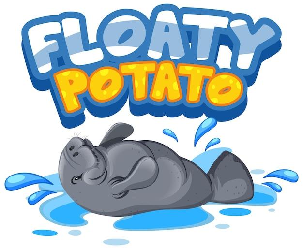 Manatee-cartoon-figur mit floaty potato-schriftart-banner isoliert
