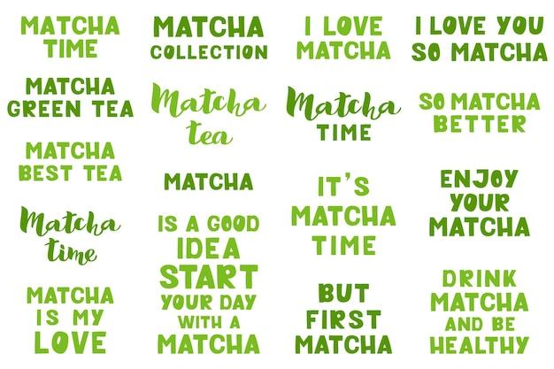 Matcha-schriftzug-set-vektor-illustration isoliert auf weißem hintergrund handgeschriebener schriftzug