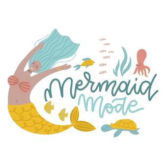 Meerjungfrau-modus-schriftzug-zitat-konzept niedliche handgezeichnete unterwasser-mädchenfigur mit meeresbewohnern