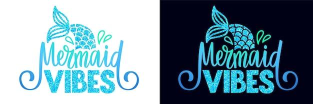 Meerjungfrau-vibes - vektor-glitter-zitat. sommerphrase mit meerjungfrauenschwanz. typografie-design für print, poster, t-shirt, partydekoration, tassen.