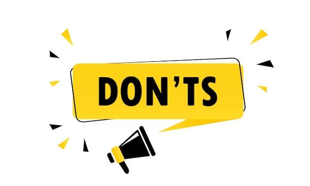 Megaphon mit donts-sprechblase-banner. lautsprecher. kann für geschäft, marketing und werbung verwendet werden. vektor-eps 10. getrennt auf weißem hintergrund.